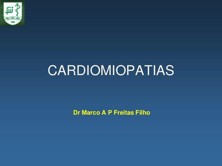 CARDIOMIOPATIAS   Dr Marco A P Freitas Filho