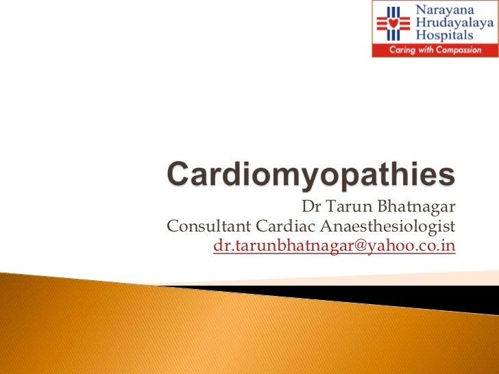 Dr Tarun BhatnagarConsultant Cardiac Anaesthesiologist     dr.tarunbhatnagar@yahoo.co.in