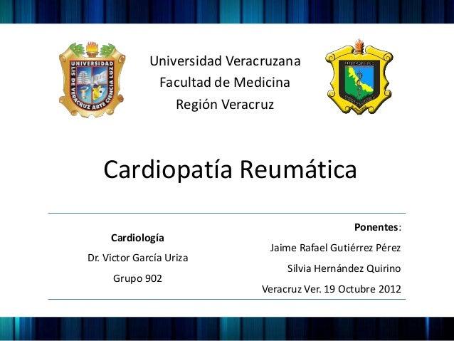 Universidad Veracruzana               Facultad de Medicina                  Región Veracruz   Cardiopatía Reumática       ...