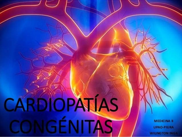 CARDIOPATÍAS CONGÉNITAS  MEDICINA II  UPAO-PIURA  WILINGTON INGA