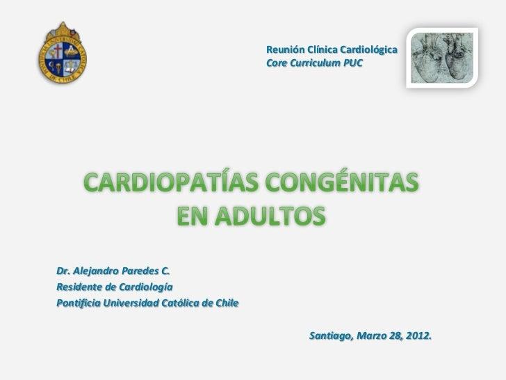 Reunión Clínica Cardiológica                                           Core Curriculum PUCDr. Alejandro Paredes C.Resident...