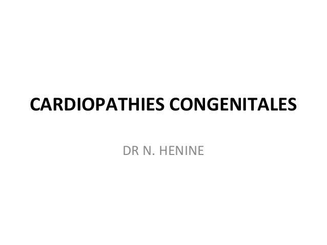 CARDIOPATHIES CONGENITALES DR N. HENINE