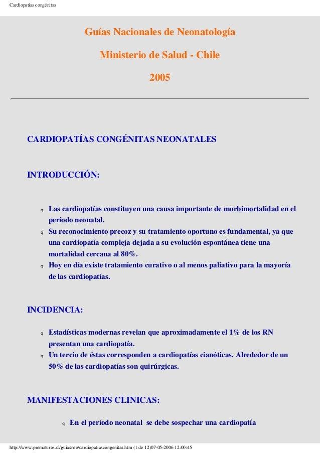 Cardiopatías congénitas Guías Nacionales de Neonatología Ministerio de Salud - Chile 2005 CARDIOPATÍAS CONGÉNITAS NEONATAL...