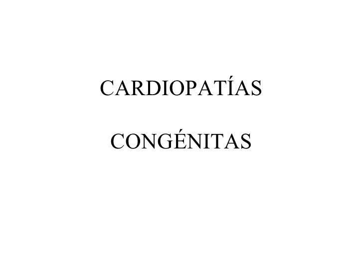 CARDIOPATÍASCONGÉNITAS