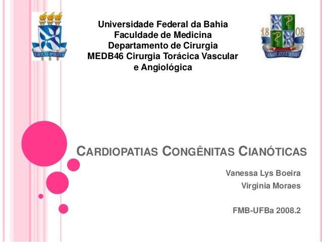 Universidade Federal da Bahia     Faculdade de Medicina    Departamento de Cirurgia MEDB46 Cirurgia Torácica Vascular     ...
