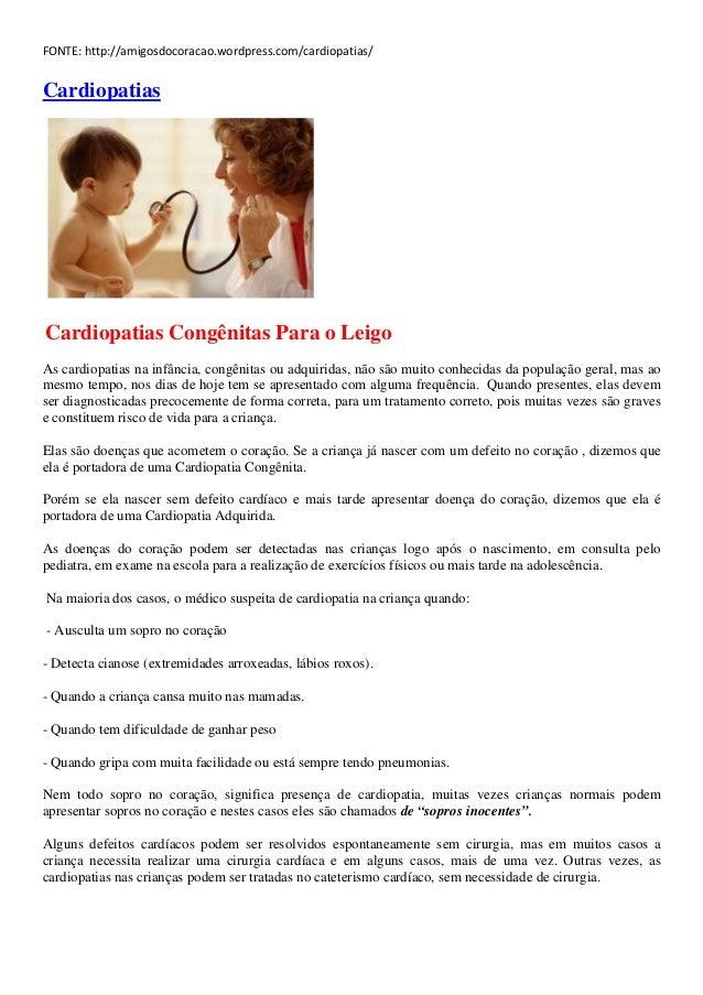 FONTE: http://amigosdocoracao.wordpress.com/cardiopatias/CardiopatiasCardiopatias Congênitas Para o LeigoAs cardiopatias n...