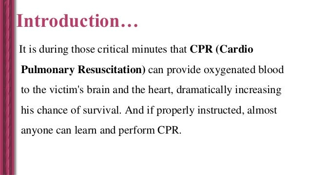 an introduction to how to administer cardio pulmonary resuscitation Cpr or cardio pulmonary resuscitation: a step-by-step guide would you know what to do in an accident most people would be.