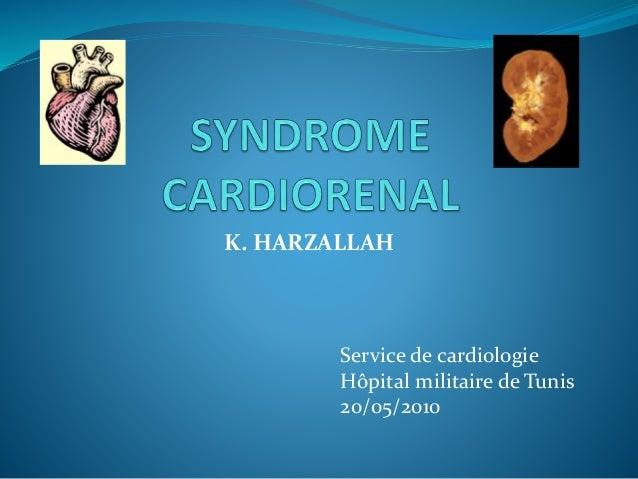 K. HARZALLAH Service de cardiologie Hôpital militaire de Tunis 20/05/2010
