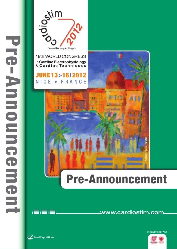 Cardiostim 2012Pre-Announcement                   18th World Congress                   in Cardiac Electrophysiology      ...