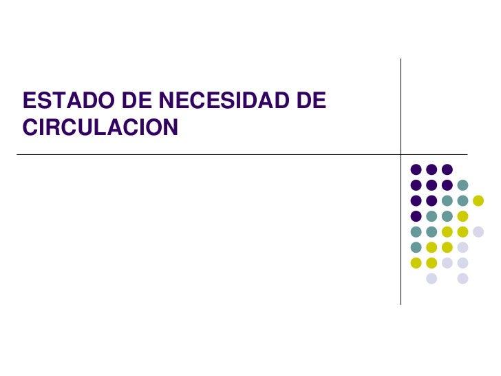 ESTADO DE NECESIDAD DECIRCULACION