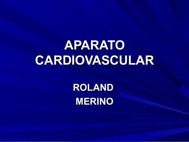 APARATOCARDIOVASCULAR    ROLAND    MERINO