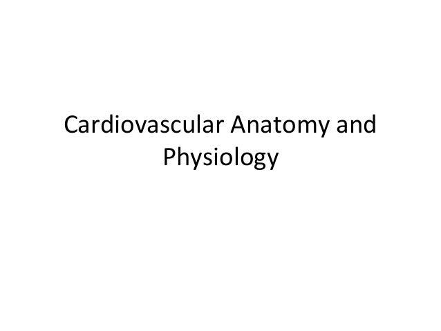 Cardiovascular Anatomy andPhysiology