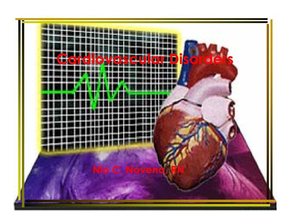 Cardiovascular Disorders         Nio C. Noveno, RN