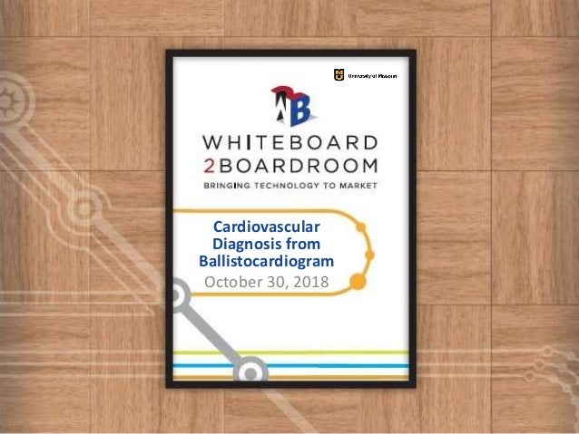 Cardiovascular Diagnosis from Ballistocardiogram October 30, 2018