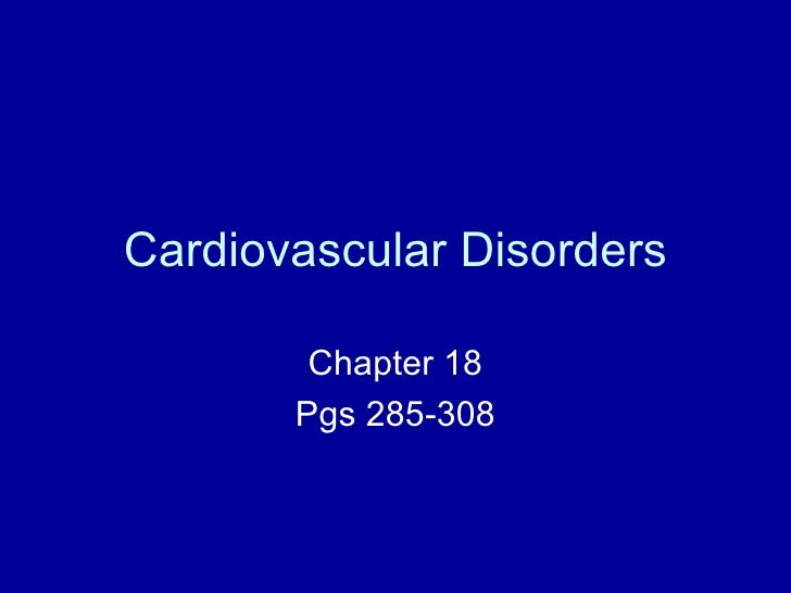 Cardiovascular Disorders        Chapter 18       Pgs 285-308