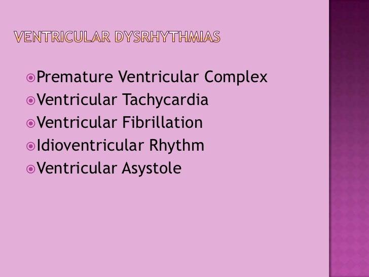 Ventricular Dysrhythmias<br />Premature Ventricular Complex<br />Ventricular Tachycardia<br />Ventricular Fibrillation<br ...