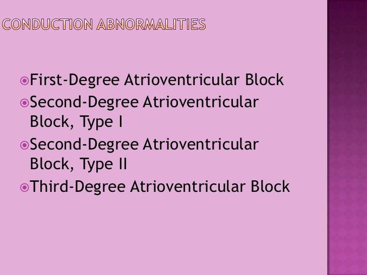 Conduction Abnormalities<br />First-Degree Atrioventricular Block<br />Second-Degree Atrioventricular Block, Type I<br />S...