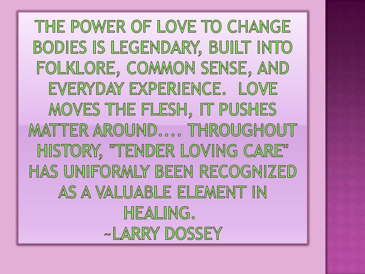 The power of love to change bodies is legendary, built into folklore, common sense, and everyday experience. Love moves t...