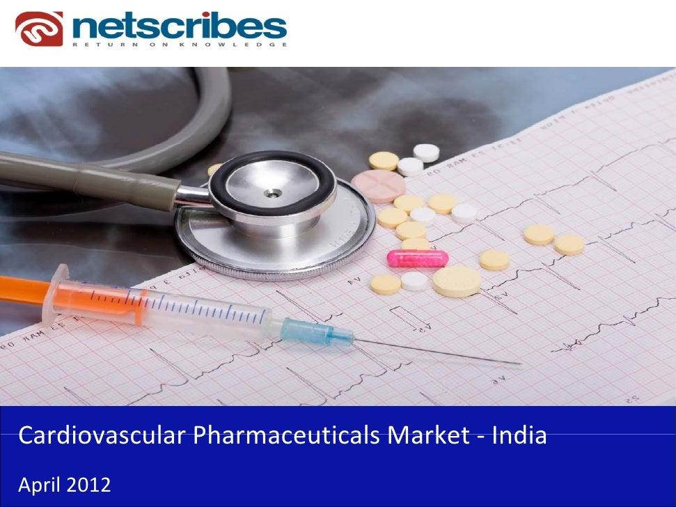 CardiovascularPharmaceuticalsMarket‐Cardiovascular Pharmaceuticals Market IndiaApril2012