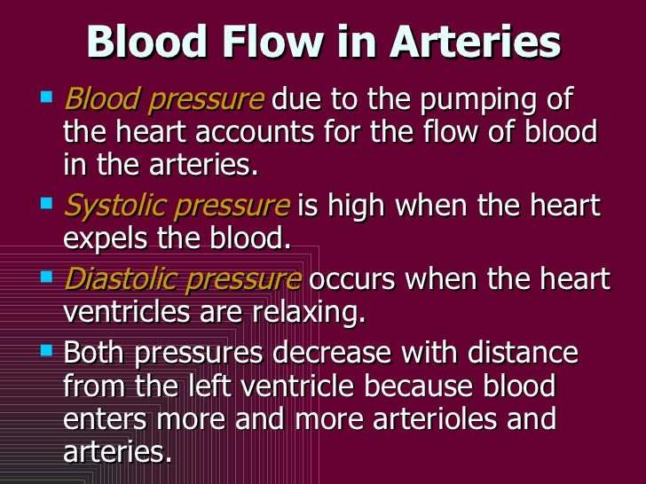 Blood Flow in Arteries <ul><li>Blood pressure  due to the pumping of the heart accounts for the flow of blood in the arter...