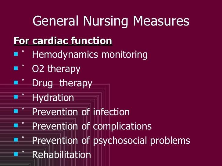General Nursing Measures <ul><li>For cardiac function </li></ul><ul><li>゚  Hemodynamics monitoring </li></ul><ul><li>゚  O2...