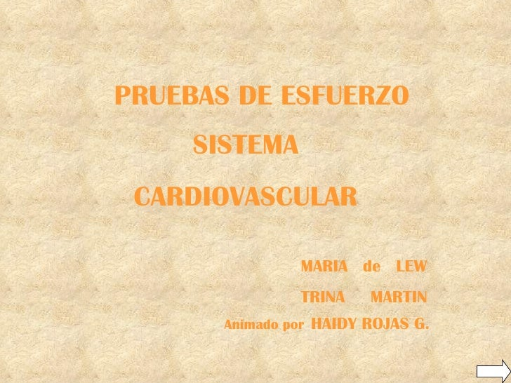 PRUEBAS DE ESFUERZO     SISTEMA CARDIOVASCULAR                MARIA de LEW                TRINA    MARTIN       Animado po...