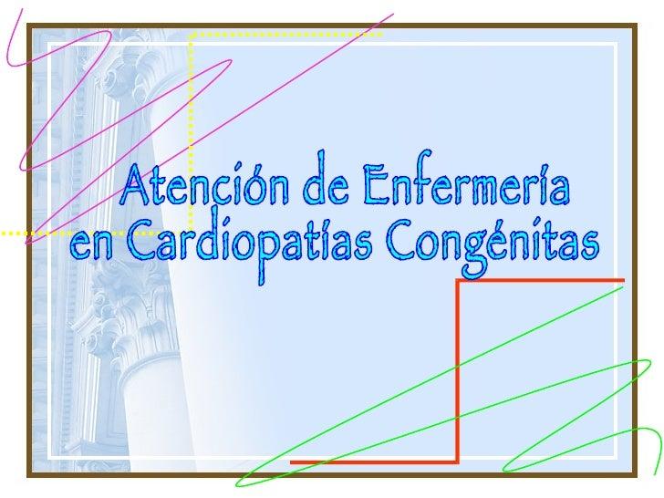 Atención de Enfermería en Cardiopatías Congénitas