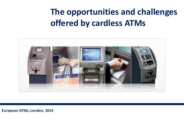 The opportunities and challenges offered by cardless ATMs