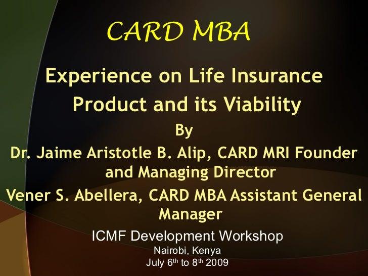 CARD MBA <ul><li>Experience on Life Insurance </li></ul><ul><li>Product and its Viability </li></ul><ul><li>By </li></ul><...