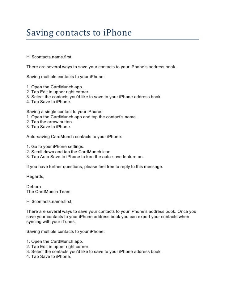Saving contacts to iPhoneHi $contacts.name.first,There are several ways to save your contacts to your iPhone's address boo...