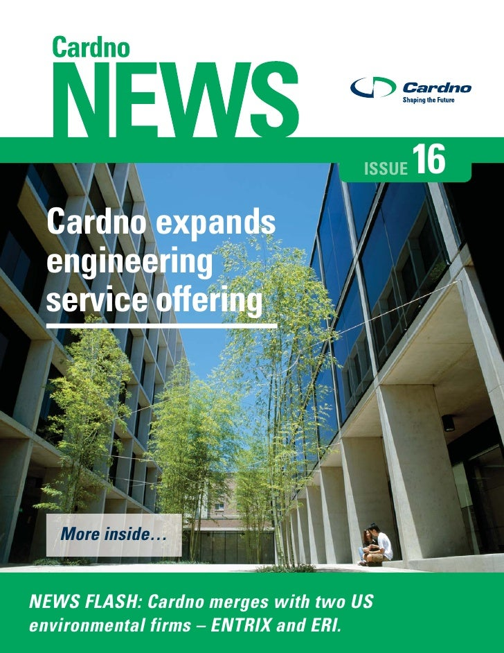 ISSUE   16  Cardno expands  engineering  service offering        More inside…   NEWS FLASH: Cardno merges with two US envi...