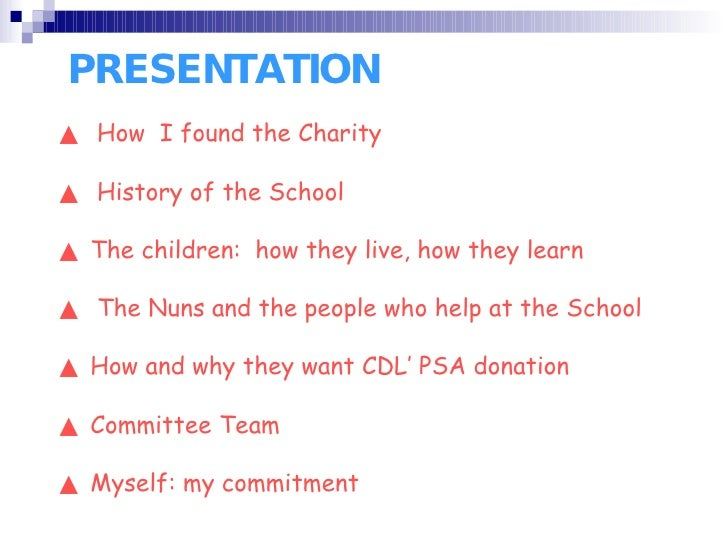 PRESENTATION ▲  How  I found the Charity  ▲  History of the School ▲  The children:  how they live, how they learn ▲  The ...