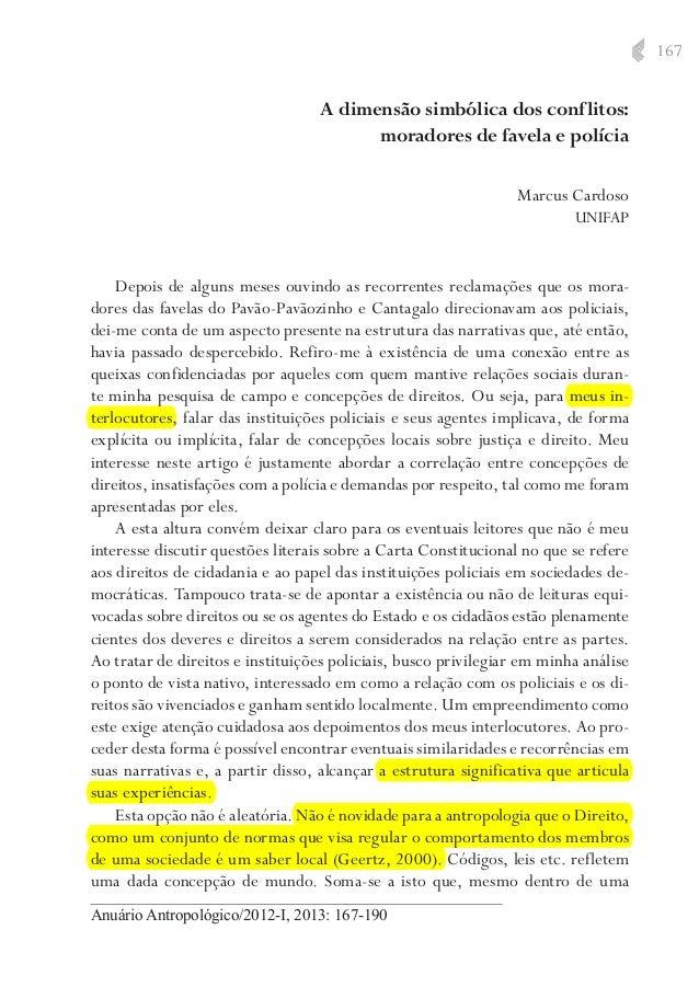 167  A dimensão simbólica dos conflitos: moradores de favela e polícia Marcus Cardoso UNIFAP  Depois de alguns meses ouvin...