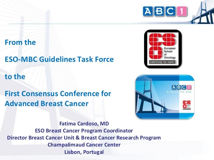 From theESO-MBC Guidelines Task Forceto theFirst Consensus Conference forAdvanced Breast Cancer                     Fatima...