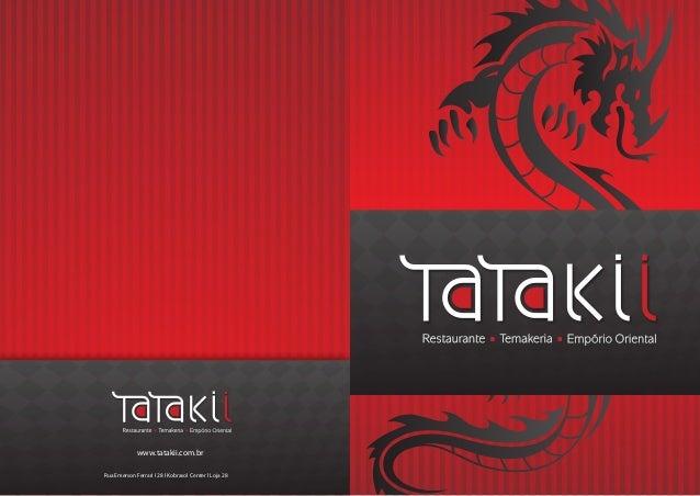 www.tatakii.com.br Rua Emerson Ferrari I 28 l Kobrasol Center l Loja 28