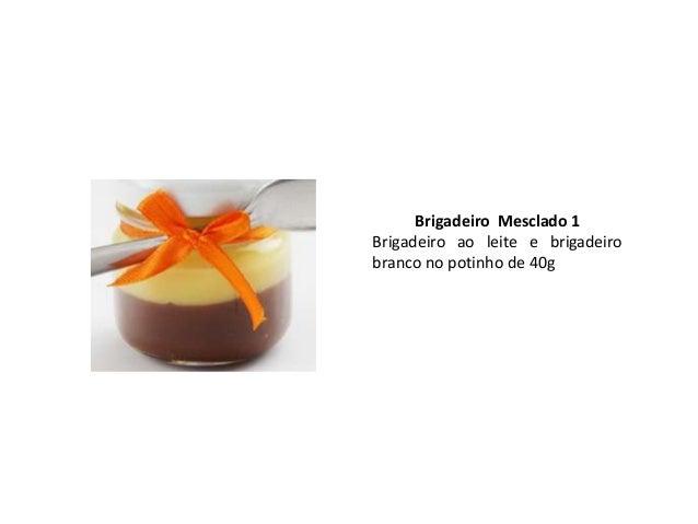 Brigadeiro Mesclado 2Brigadeiro com massa de maracujá ebrigadeiro ao leite no potinho de 40g.