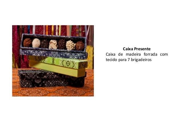 Caixa PresenteCaixa de madeira forrada comtecido para 3 potinhos de 40g.