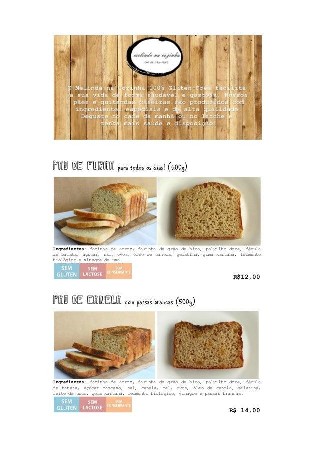 Pao de Forma para todos os dias! (500g) Ingredientes: farinha de arroz, farinha de grão de bico, polvilho doce, fécula de ...