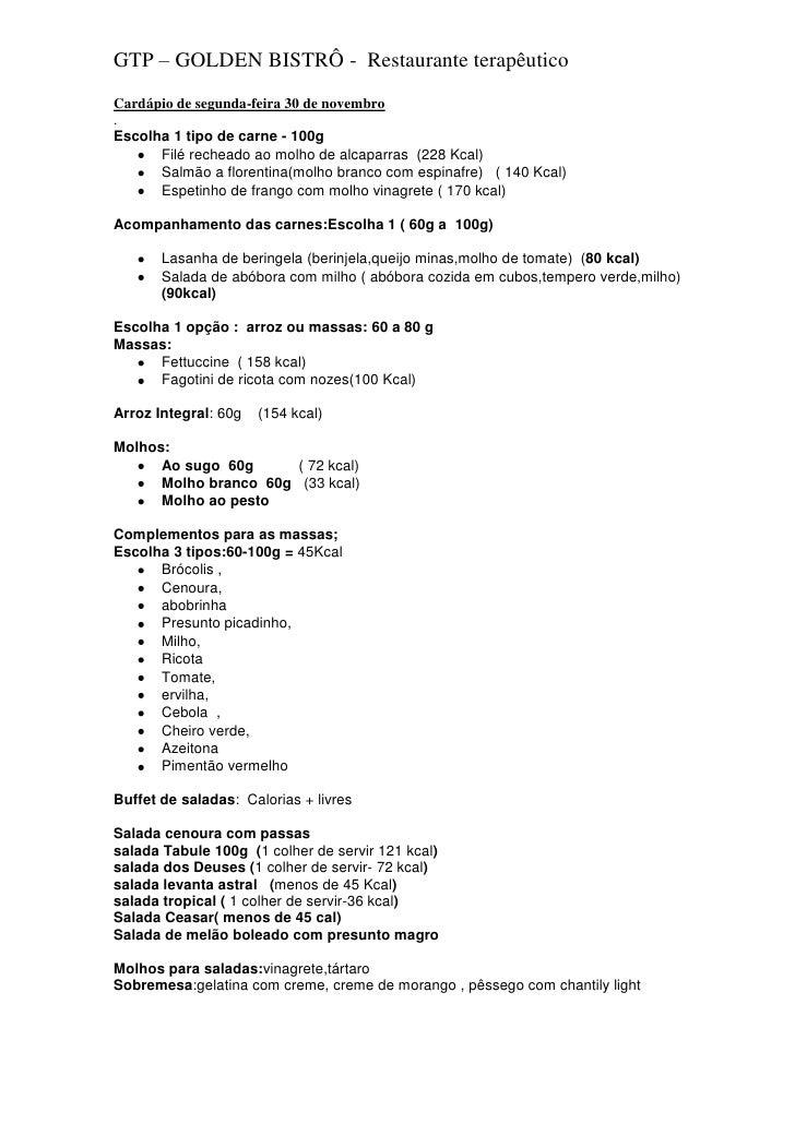 GTP – GOLDEN BISTRÔ - Restaurante terapêutico Cardápio de segunda-feira 30 de novembro . Escolha 1 tipo de carne - 100g   ...