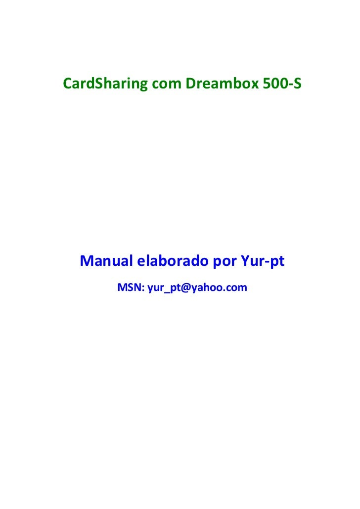 CardSharing com Dreambox 500-S  Manual elaborado por Yur-pt      MSN: yur_pt@yahoo.com