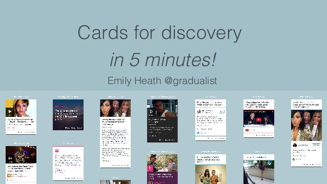 Cards for discovery in 5 minutes! Emily Heath @gradualist