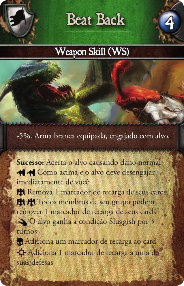 Beat Back Weapon Skill (WS) -5%. Arma branca equipada, engajado com alvo. 4 Sucesso: Acerta o alvo causando dano normal Co...
