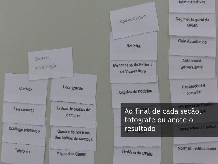 Ferramentas       Card sorting online ou no computador            Optimal Sort (online) - http://www.optimalsort.com/    ...