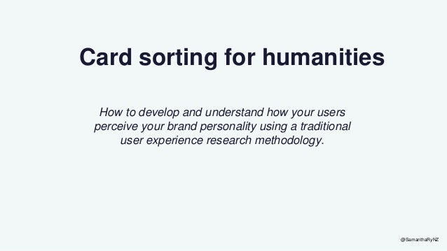 @SamanthaRyNZ Card sorting for humanities How to develop and understand how your users perceive your brand personality usi...