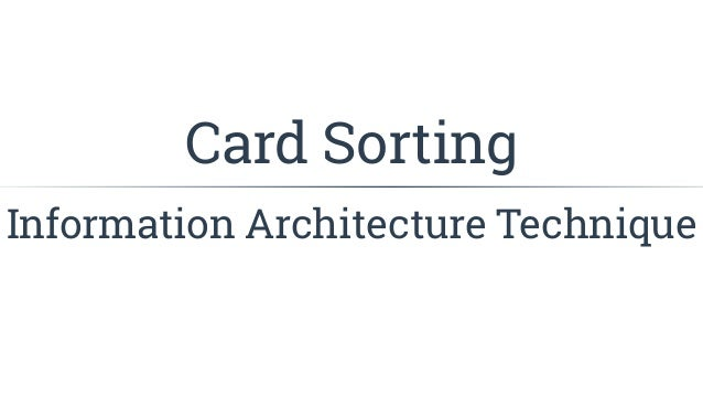 Information Architecture Technique Card Sorting