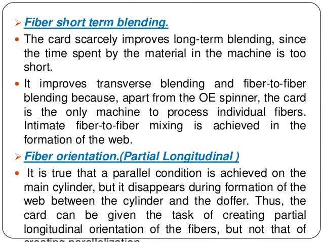  Fiber short term blending.  The card scarcely improves long-term blending, since the time spent by the material in the ...