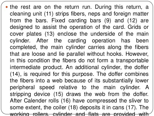  the rest are on the return run. During this return, a cleaning unit (11) strips fibers, neps and foreign matter from the...