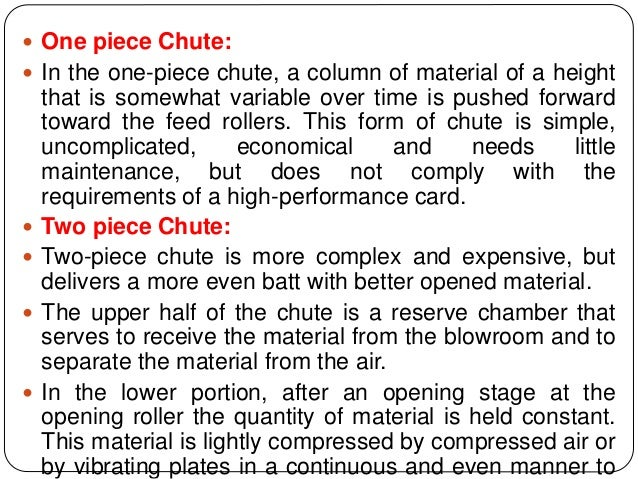  One piece Chute:  In the one-piece chute, a column of material of a height that is somewhat variable over time is pushe...