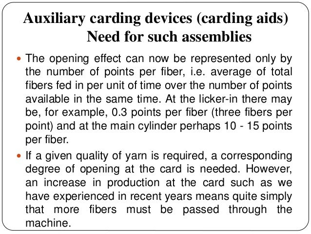 Auxiliary carding devices (carding aids) Need for such assemblies  The opening effect can now be represented only by the ...