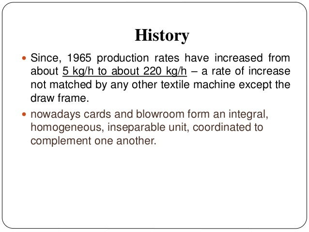 History  Since, 1965 production rates have increased from about 5 kg/h to about 220 kg/h – a rate of increase not matched...